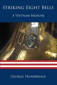 Striking Eight Bells: A Vietnam Memoir